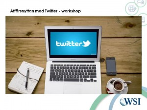 Affärsnyttan med Twitter - WSI workshop