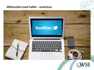 Affärsnyttan med Twitter - WSI workshop